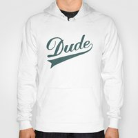 dude Hoodies featuring Dude by Florent Bodart / Speakerine