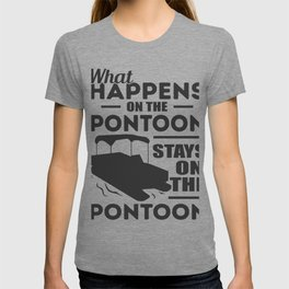 Pontoon Boat Gift Sailing What Happens on Pontoon Stays on the T-shirt