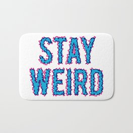 Stay Weird Bath Mat
