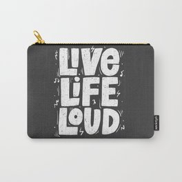 Live live loud! Carry-All Pouch