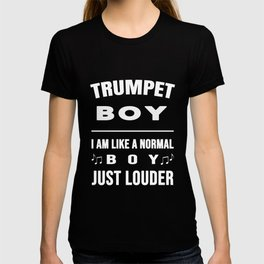 Trumpet Boy Like A Normal Boy Just Louder T-shirt