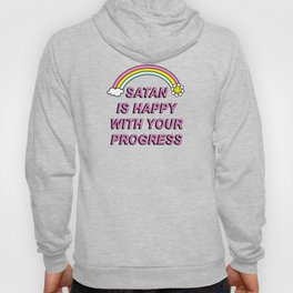 Satan is Happy with your Progress Hoody