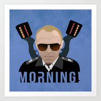 hot fuzz Art Prints featuring Hot Fuzz - Sergeant Nicolas Angel - Morning! by Mr. K