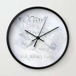 WHITE SILK for when our bodies burn. Shadowhunter Children's Rhyme. Wall Clock
