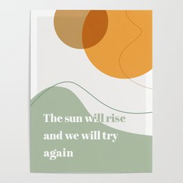 The Sun Will Rise and We Will Try Again Poster