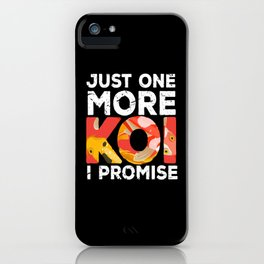I must go to My Pont Koi iPhone Case