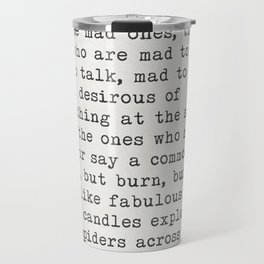 """Jack Kerouac """"The only people for me are the mad ones..."""" Travel Mug"""