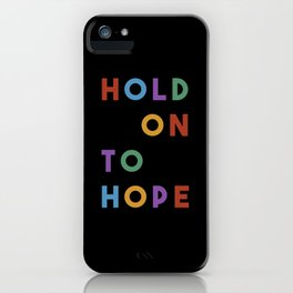 Hold on to Hope iPhone Case