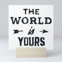 THE WORLD IS YOURS Black and White Mini Art Print