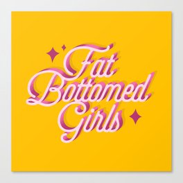 Fat Bottomed Girls Canvas Print