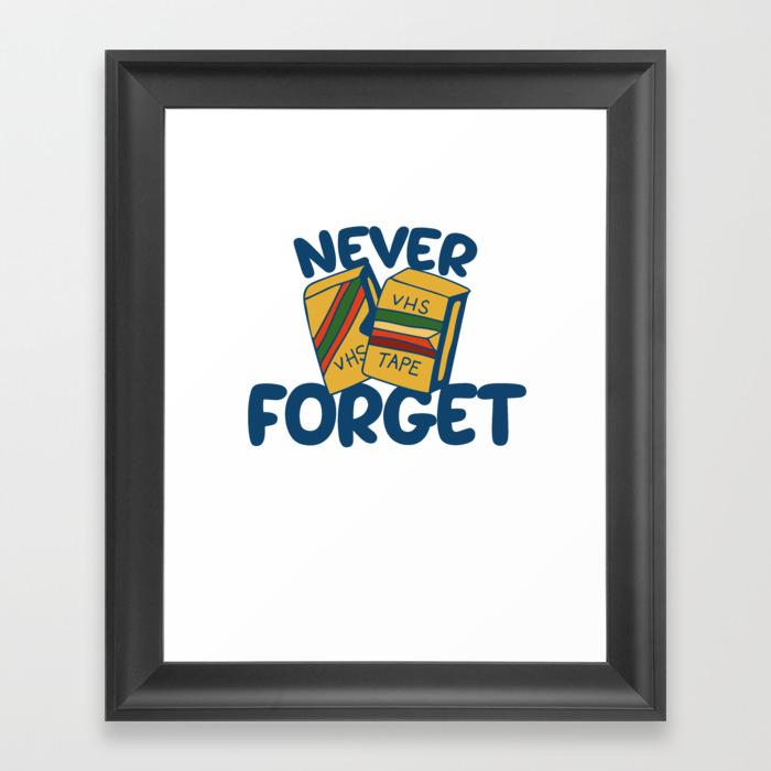 Never Forget Vhs Tapes Framed Art Print by Ellesplanet FRM8922413