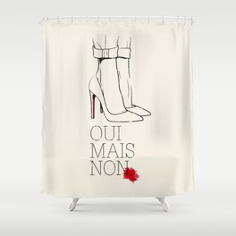 Oui mais non Shower Curtain