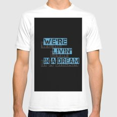 We are living in a dream MEDIUM White Mens Fitted Tee