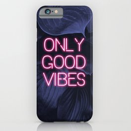 Only Good Vibes Neon iPhone Case
