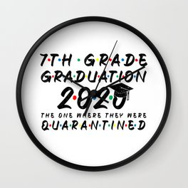 7th Grade Graduation 2020 The One Where They were Quarantined Funny Class of 2020 Wall Clock