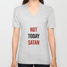Not today Satan Unisex V-Neck