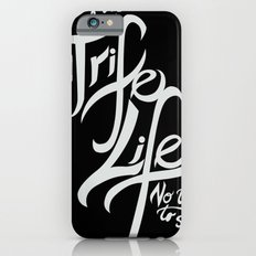 Living the Trife Life Slim Case iPhone 6s