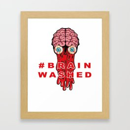 Brain Washed Framed Art Print