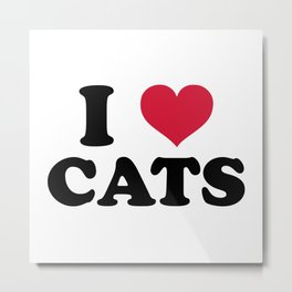 I Love Cats Quote Metal Print
