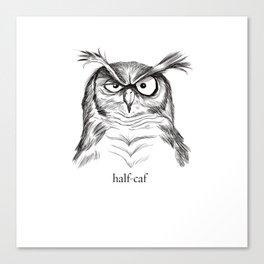 Half-Caf Canvas Print