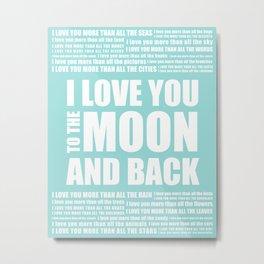 I Love You More - I love You To The Moon Metal Print