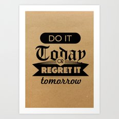 Do It Today Art Print