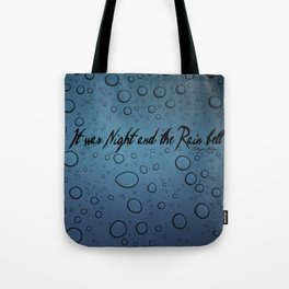 It was Night and the Rain fell Tote Bag