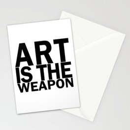 Art is the weapon. (in black) Stationery Cards