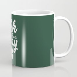 Irish For a Day St. Patrick's Day Coffee Mug