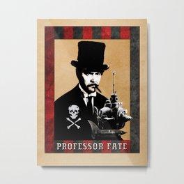 Professor Fate Metal Print