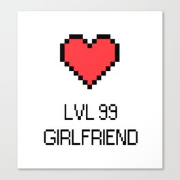 LVL 99 GIRLFRIEND Canvas Print