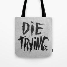 DIE TRYING Tote Bag