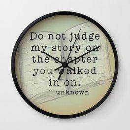 Do Not Judge My Story Wall Clock
