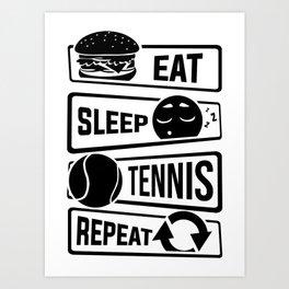 Eat Sleep Tennis Repeat - Rackets Ball Sports Art Print