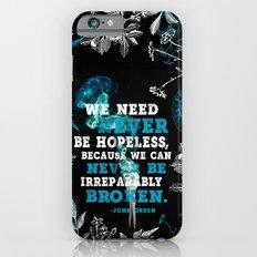 Never Be Hopeless iPhone 6s Slim Case