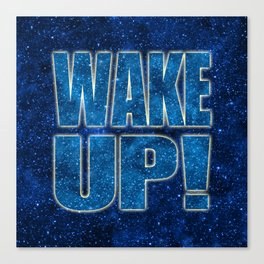 Wake Up! Starry Background Canvas Print