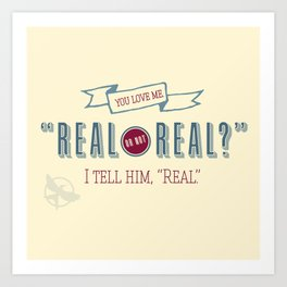 Real or Not Real? Art Print