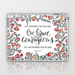 Be Brave and Courageous Laptop & iPad Skin