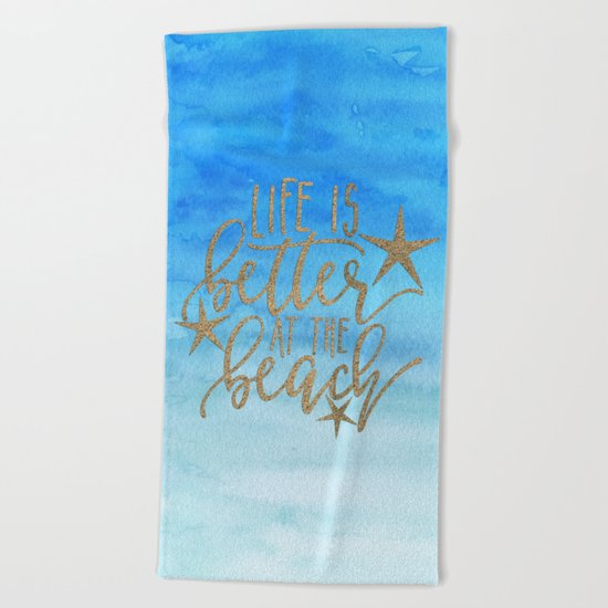 LIFE IS BETTER AT THE BEACH - typography and watercolor Beach Towel