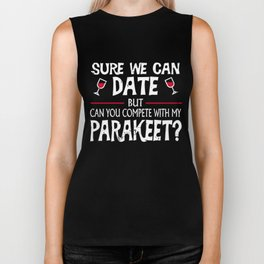 Compete With My Parakeet Funny Dating Biker Tank