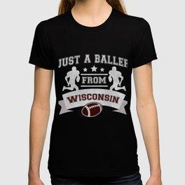 Just a Baller from Wisconsin Football Player T-shirt