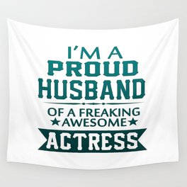 I'M A PROUD ACTRESS'S HUSBAND Wall Tapestry