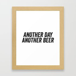 Another Day Another Beer Framed Art Print