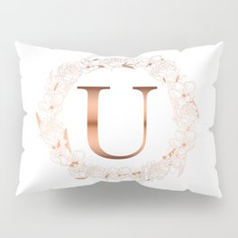 Letter U Rose Gold Initial Wedding  Pillow Sham