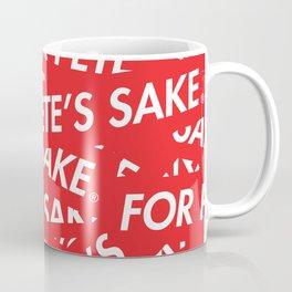 FOR PETE'S SAKE Coffee Mug
