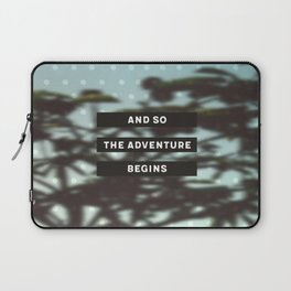 AND SO THE ADVENTURE BEGINS Laptop Sleeve