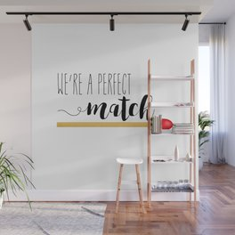 We're A Perfect Match Wall Mural