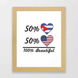 50% Cuban 50% American 100% Beautiful Framed Art Print