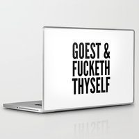 sayings Laptop & iPad Skins featuring GOEST AND FUCKETH THYSELF by CreativeAngel