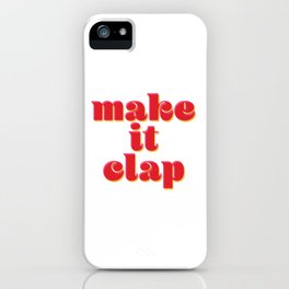 Make it Clap iPhone Case